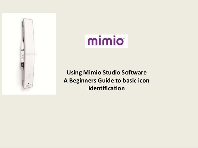 Using Mimio Studio Software A Beginners Guide to basic icon identification
