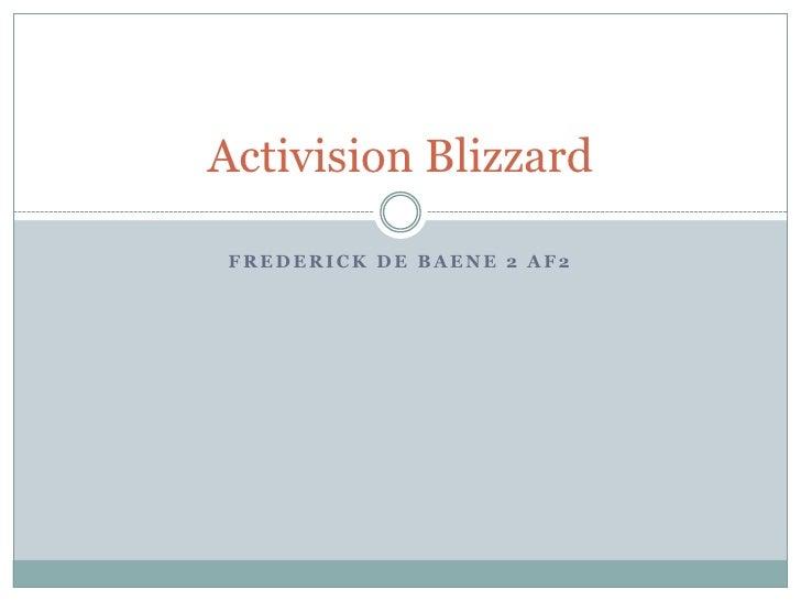 Frederick de baene 2 AF2<br />ActivisionBlizzard<br />