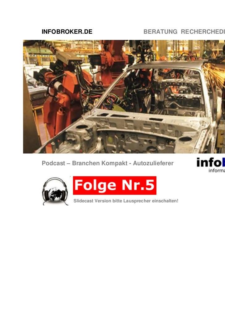 INFOBROKER.DE                            BERATUNG RECHERCHEDIENSTE TRAININGPodcast – Branchen Kompakt - Autozulieferer    ...