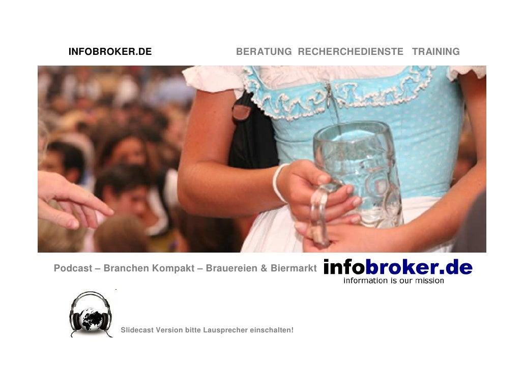 INFOBROKER.DE                             BERATUNG RECHERCHEDIENSTE TRAININGPodcast – Branchen Kompakt – Brauereien & Bier...
