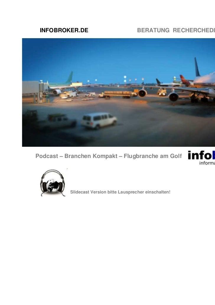 INFOBROKER.DE                            BERATUNG RECHERCHEDIENSTE TRAININGPodcast – Branchen Kompakt – Flugbranche am Gol...