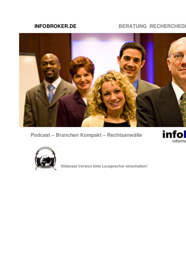 INFOBROKER.DE                            BERATUNG RECHERCHEDIENSTE TRAININGPodcast – Branchen Kompakt – Rechtsanwälte     ...