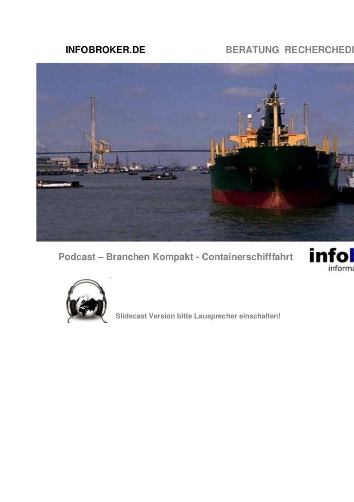 INFOBROKER.DE                            BERATUNG RECHERCHEDIENSTE TRAININGPodcast – Branchen Kompakt - Containerschifffah...