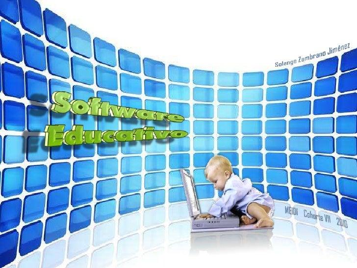 Solange Zambrano Jiménez <br />Software <br />Educativo<br />  MEIDI    Cohorte VII    2010 <br />