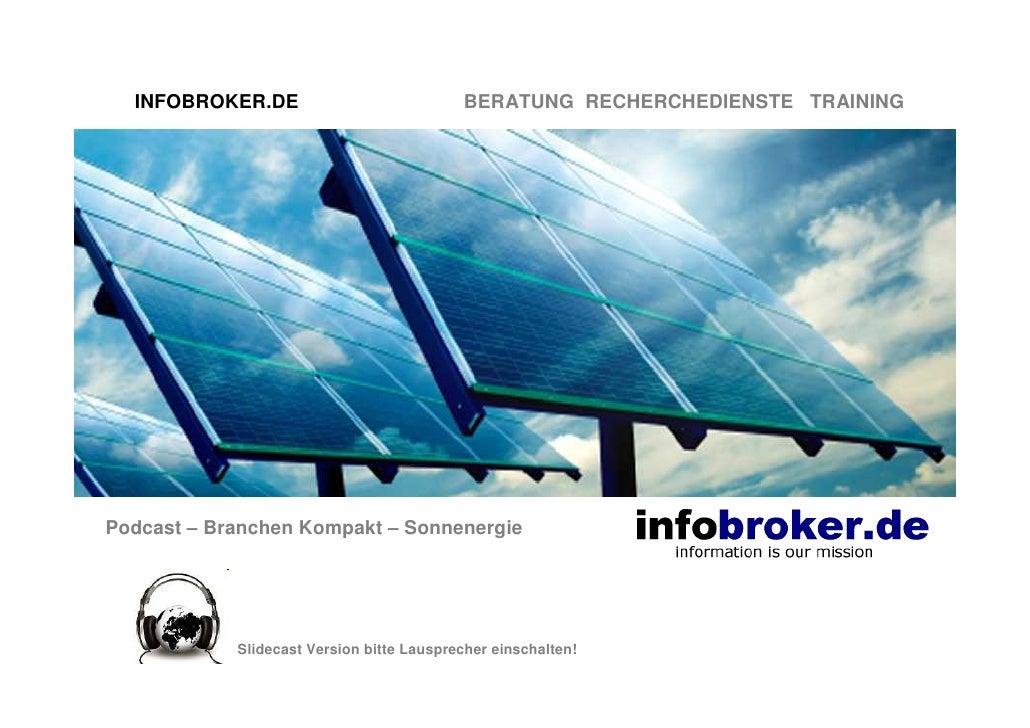 INFOBROKER.DE                            BERATUNG RECHERCHEDIENSTE TRAININGPodcast – Branchen Kompakt – Sonnenergie       ...