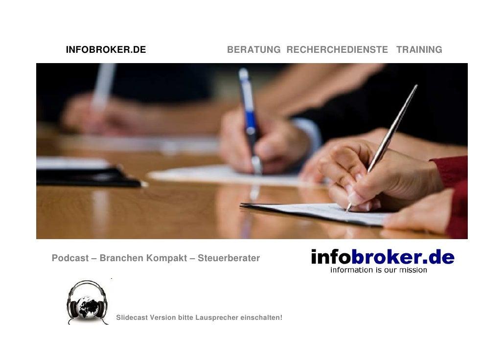 INFOBROKER.DE                             BERATUNG RECHERCHEDIENSTE TRAININGPodcast – Branchen Kompakt – Steuerberater    ...