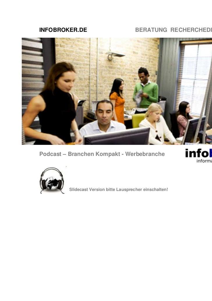 INFOBROKER.DE                           BERATUNG RECHERCHEDIENSTE TRAININGPodcast – Branchen Kompakt - Werbebranche       ...