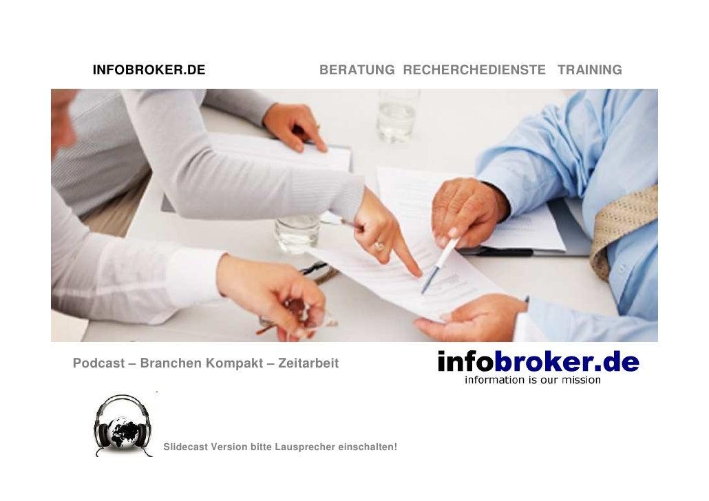 INFOBROKER.DE                             BERATUNG RECHERCHEDIENSTE TRAININGPodcast – Branchen Kompakt – Zeitarbeit       ...