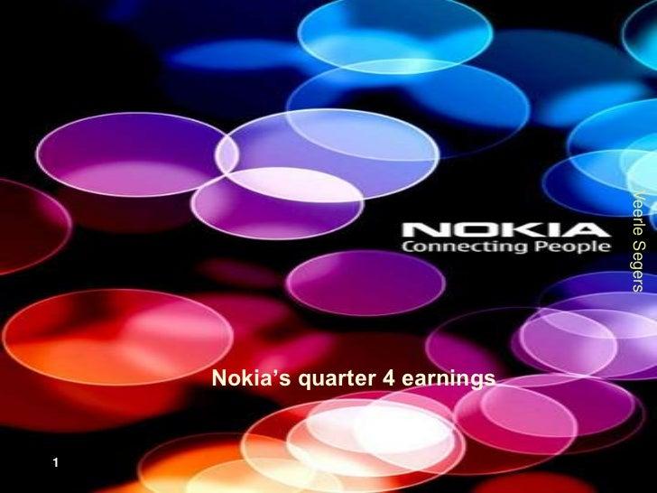 Nokia's quarter 4 earnings<br />1<br />Veerle Segers<br />