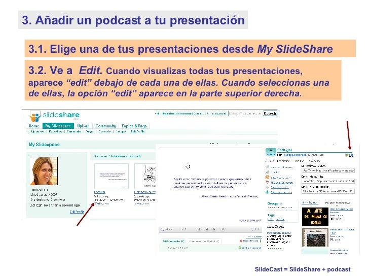 """3. Añadir un podcast a tu presentación 3.2. Ve a  Edit.   Cuando visualizas todas tus presentaciones, aparece  """"edit"""" deba..."""