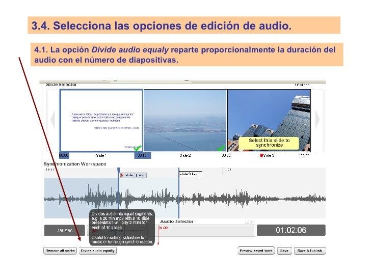 3.4.   Selecciona las opciones de edición de audio. 4.1. La opción  Divide audio equaly  reparte proporcionalmente la dura...