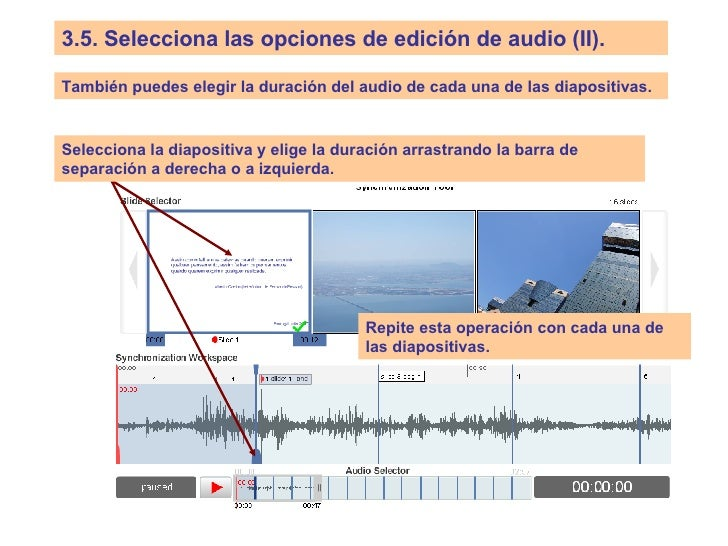 3.5.   Selecciona las opciones de edición de audio (II). También puedes elegir la duración del audio de cada una de las di...