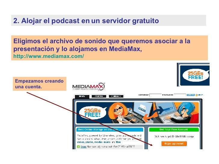 Eligimos el archivo de sonido que queremos asociar a la presentación y lo alojamos en MediaMax,  http :// www.mediamax.com...