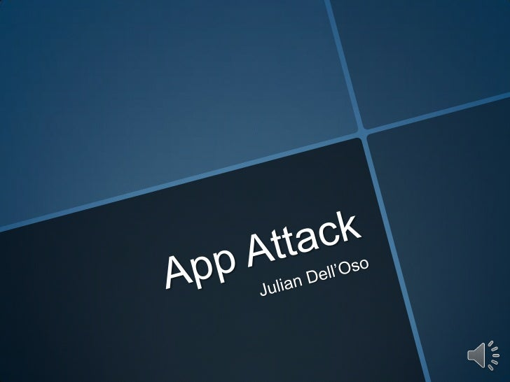 App Attack<br />Julian Dell'Oso<br />