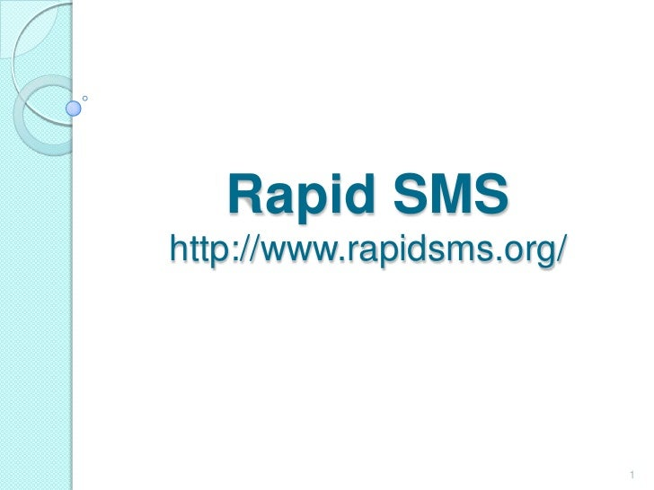 Rapid SMShttp://www.rapidsms.org/<br />1<br />