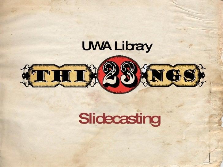 UWA Library Slidecasting