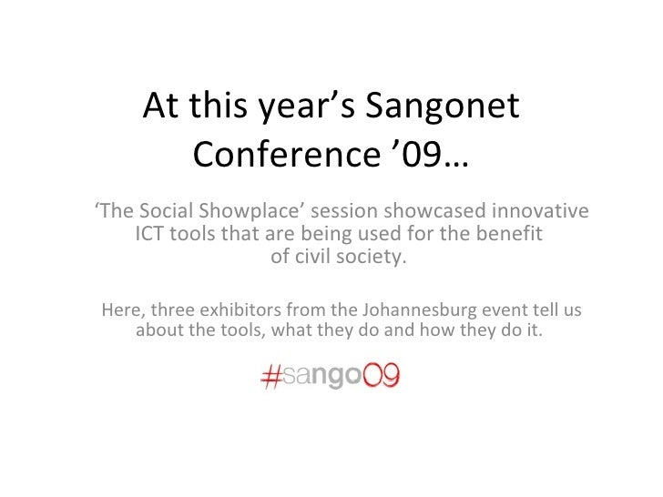 At this year's Sangonet Conference '09… ' The Social Showplace' session showcased innovative ICT tools that are being used...