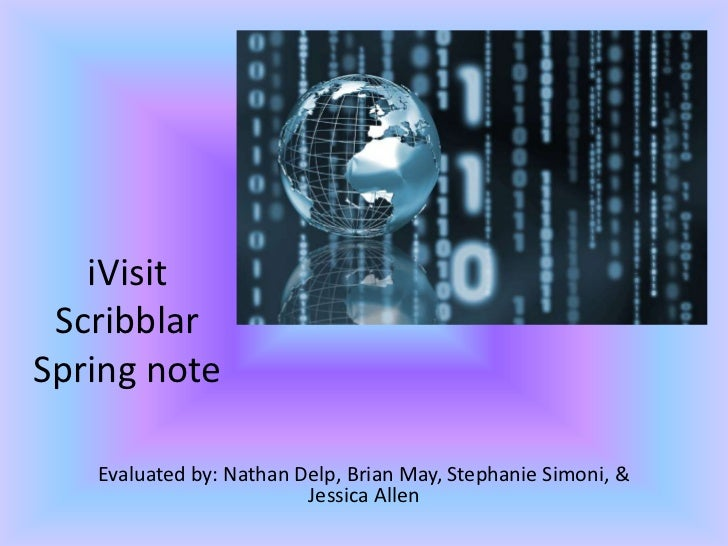 iVisitScribblarSpring note<br />Evaluated by: Nathan Delp, Brian May, Stephanie Simoni, & Jessica Allen<br />
