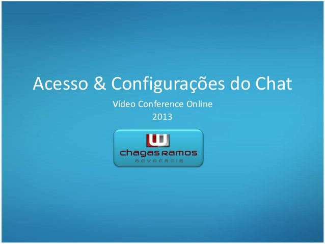 Acesso & Configurações do Chat vídeo Conference Online 2013