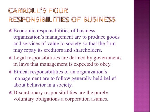milton friedman and the archie carroll approaches to the responsibilities of business Milton friedman's statement that management is to  (ced), social responsibilities of business  a b carroll and a k buchholtz, business and .