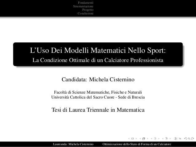 Fondamenti Strumentazione Progetto Conclusioni L'Uso Dei Modelli Matematici Nello Sport: La Condizione Ottimale di un Calc...