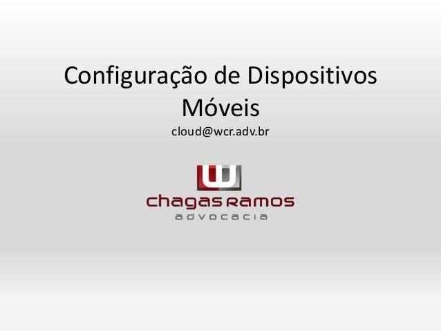 Configuração de Dispositivos Móveis cloud@wcr.adv.br