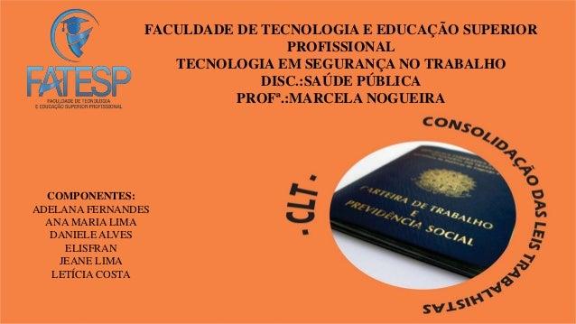 FACULDADE DE TECNOLOGIA E EDUCAÇÃO SUPERIOR  PROFISSIONAL  TECNOLOGIA EM SEGURANÇA NO TRABALHO  DISC.:SAÚDE PÚBLICA  PROFª...