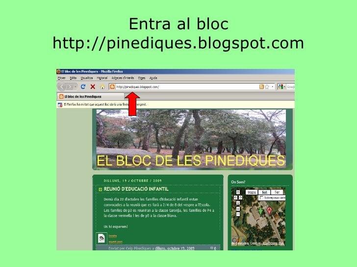 Entra al bloc http://pinediques.blogspot.com