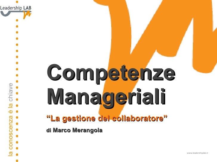 """www.leadershiplab.it Competenze Manageriali """" La gestione del collaboratore"""" di  Marco Merangola"""