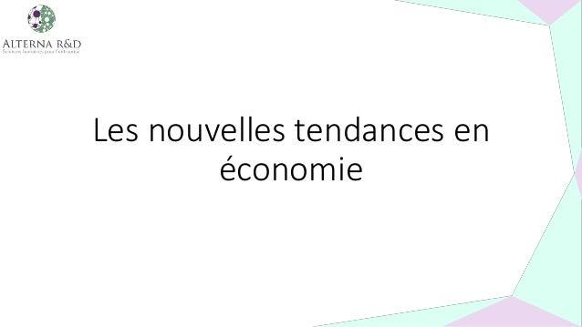 Les nouvelles tendances en économie