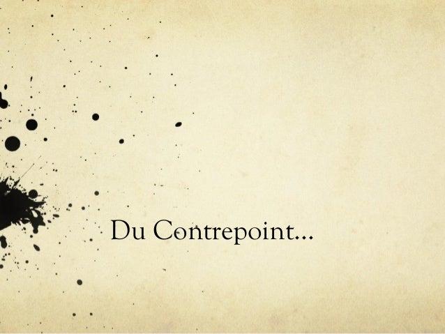 Du Contrepoint…