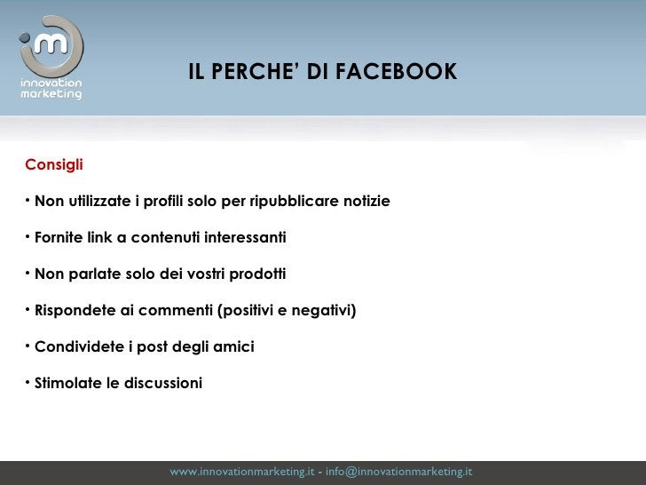 www.innovationmarketing.it  -  [email_address]   <ul><li>Consigli </li></ul><ul><li>Non utilizzate i profili solo per ripu...