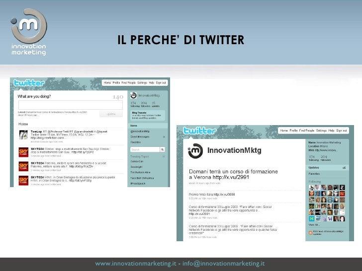 www.innovationmarketing.it  -  [email_address]   IL PERCHE' DI TWITTER
