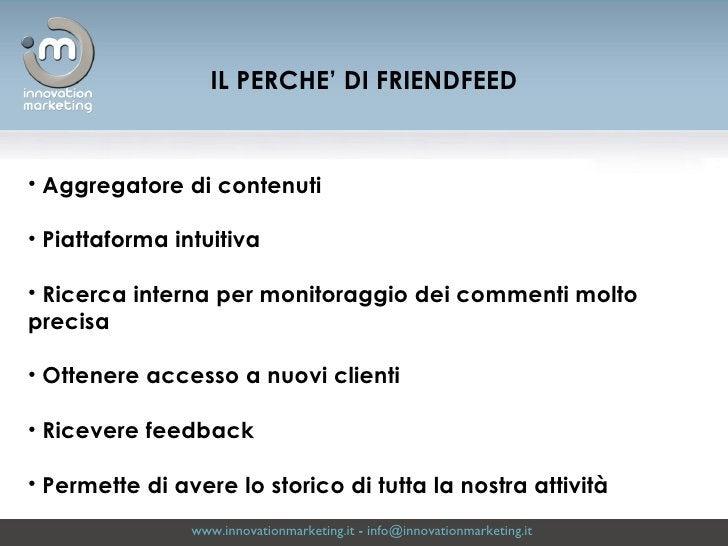 www.innovationmarketing.it  -  [email_address]   <ul><li>Aggregatore di contenuti </li></ul><ul><li>Piattaforma intuitiva ...