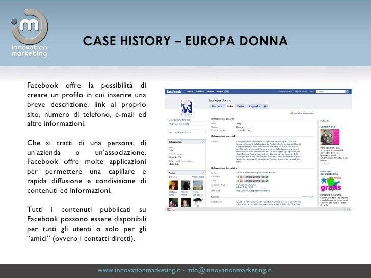 www.innovationmarketing.it  -  [email_address]   CASE HISTORY – EUROPA DONNA Facebook offre la possibilità di creare un pr...