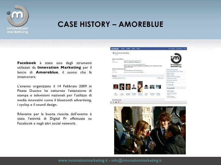 www.innovationmarketing.it  -  [email_address]   CASE HISTORY – AMOREBLUE Facebook  è stato uno degli strumenti utilizzati...