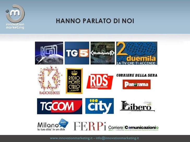 www.innovationmarketing.it  -  [email_address]   HANNO PARLATO DI NOI