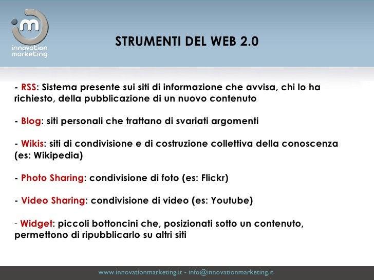 www.innovationmarketing.it  -  [email_address]   <ul><li>-   RSS : Sistema presente sui siti di informazione che avvisa, c...