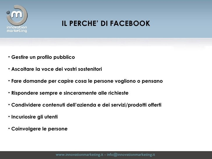 www.innovationmarketing.it  -  [email_address]   <ul><li>Gestire un profilo pubblico </li></ul><ul><li>Ascoltare la voce d...