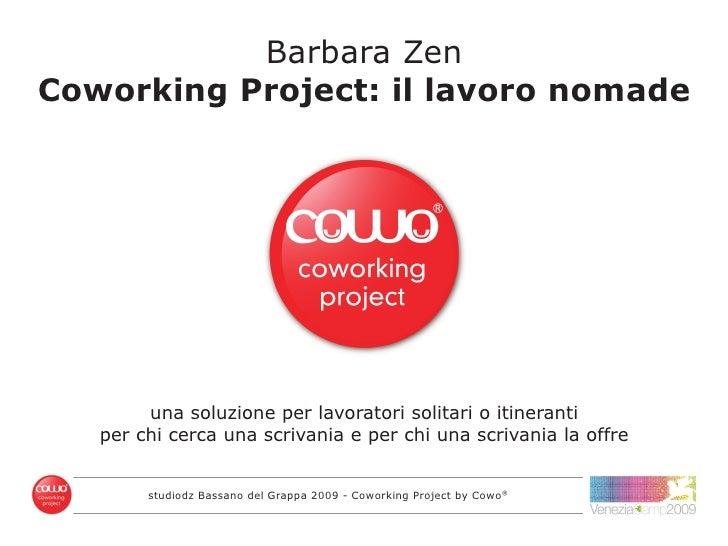 Barbara Zen Coworking Project: il lavoro nomade             una soluzione per lavoratori solitari o itineranti    per chi ...