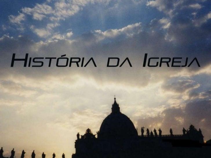A história A história da Igreja Católica cobreum período de aproximadamente dois  mil anos,e relata os eventos de umadas m...