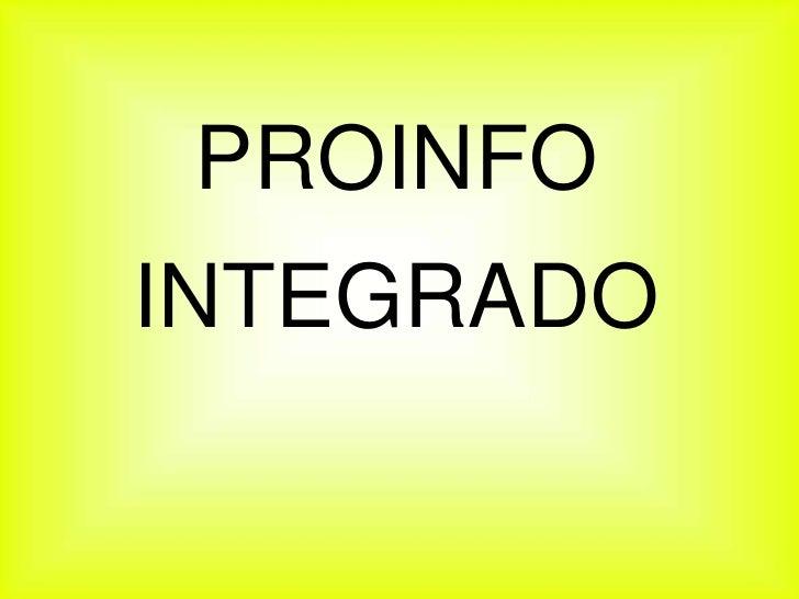 PROINFO INTEGRADO<br />