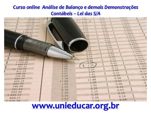 Curso online Análise de Balanço e demais Demonstrações Contábeis – Lei das S/A www.unieducar.org.br