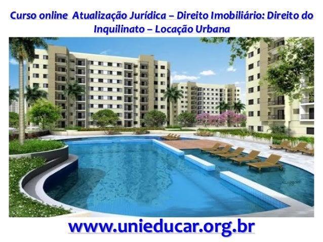 Curso online Atualização Jurídica – Direito Imobiliário: Direito do Inquilinato – Locação Urbana www.unieducar.org.br
