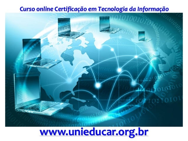 Curso online Certificação em Tecnologia da Informação www.unieducar.org.br