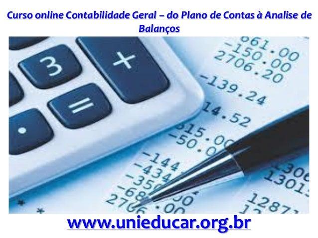 Curso online Contabilidade Geral – do Plano de Contas à Analise de Balanços www.unieducar.org.br