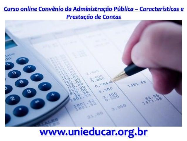 Curso online Convênio da Administração Pública – Características e Prestação de Contas www.unieducar.org.br
