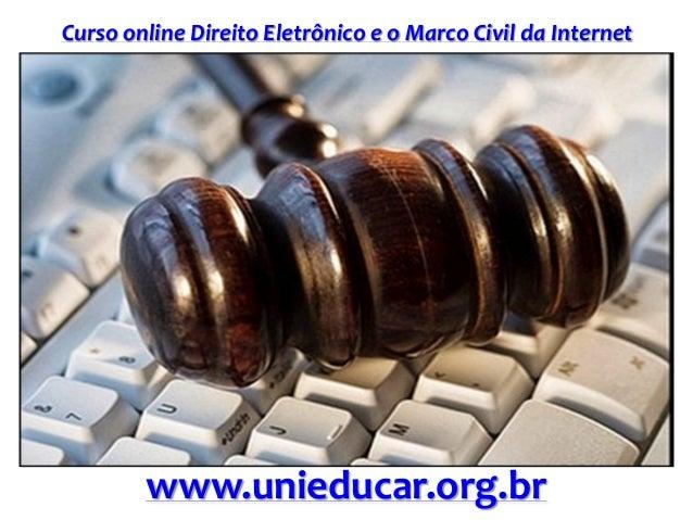 Curso online Direito Eletrônico e o Marco Civil da Internet www.unieducar.org.br