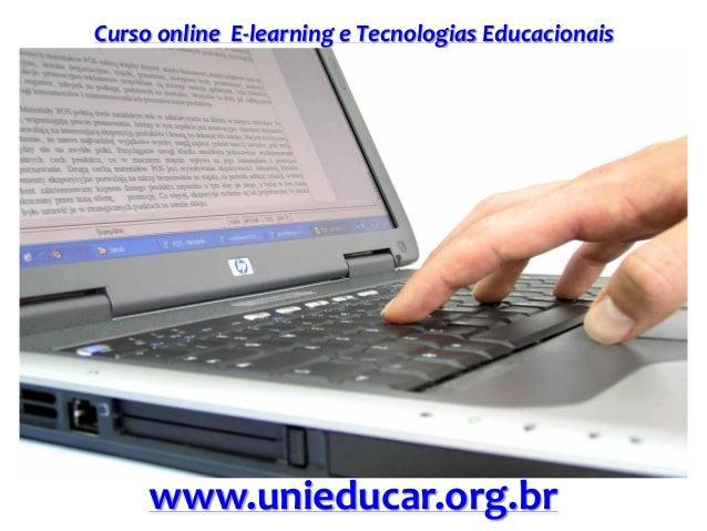 Curso online E-learning e Tecnologias Educacionais www.unieducar.org.br