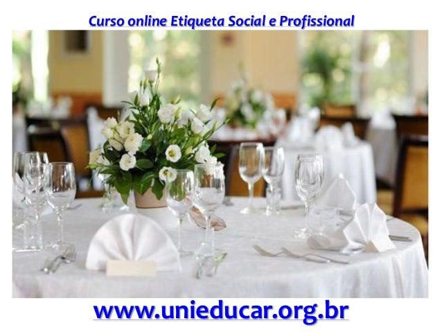 Curso online Etiqueta Social e Profissional www.unieducar.org.br